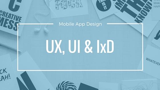 UX, UI & IxD - Mobile App Design