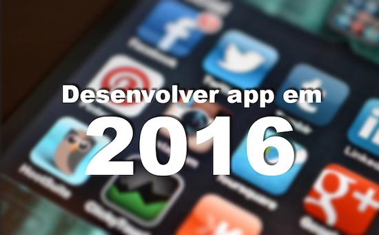 Desenvolver app em 2016